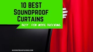 Top 10 Best Soundproof Curtains For Soundproofing Windows