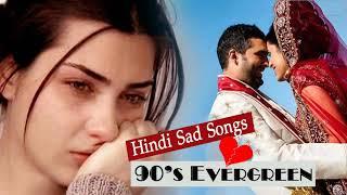 Hindi Sad Songs | सच्चा प्यार करने वालों के लिए दर्द भरे गीत | 90's Evergreen | Romantic Hindi Songs