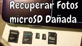 Recuperar fotos y videos de microSD dañadas | Tutorial en Español | Trucos 2017