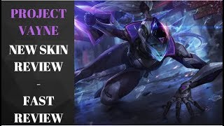 NEW PROJECT VAYNE - FAST SKIN REVIEW || League of Legends || BUILD ADDED
