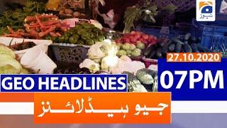 Geo Headlines 07 PM | 27th October 2020