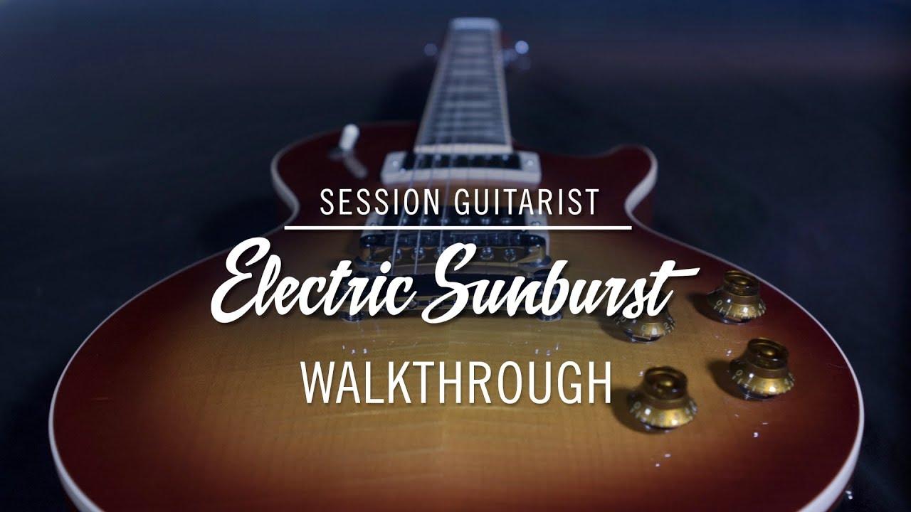 SESSION GUITARIST – ELECTRIC SUNBURST walkthrough   Native Instruments
