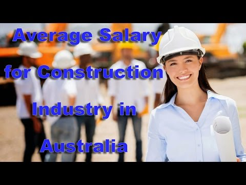 Average Salary for construction Industry in Australia 2016