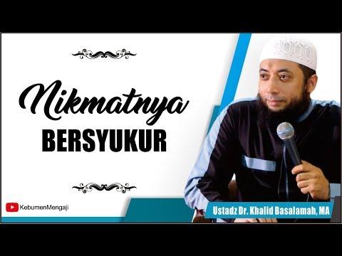 Nikmatnya Bersyukur | Membuka Pintu Rezeki - Ustadz Dr  Khalid Basalamah, MA