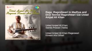 Raga :Rageshwari in Madhya and Drut Teental Rageshwari Gat Ustad Amjad Ali Khan