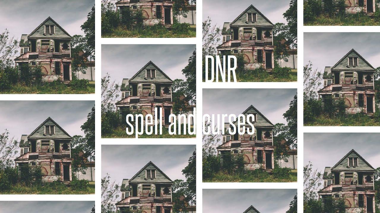 Spells and Curses - DNR (Official Audio)
