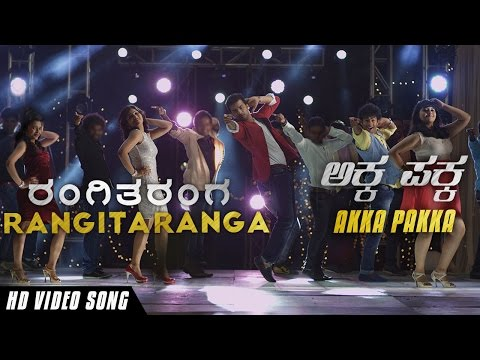 AKKA PAKKA | NEW KANNADA VIDEO SONG PROMO HD  | RANGITARANGA