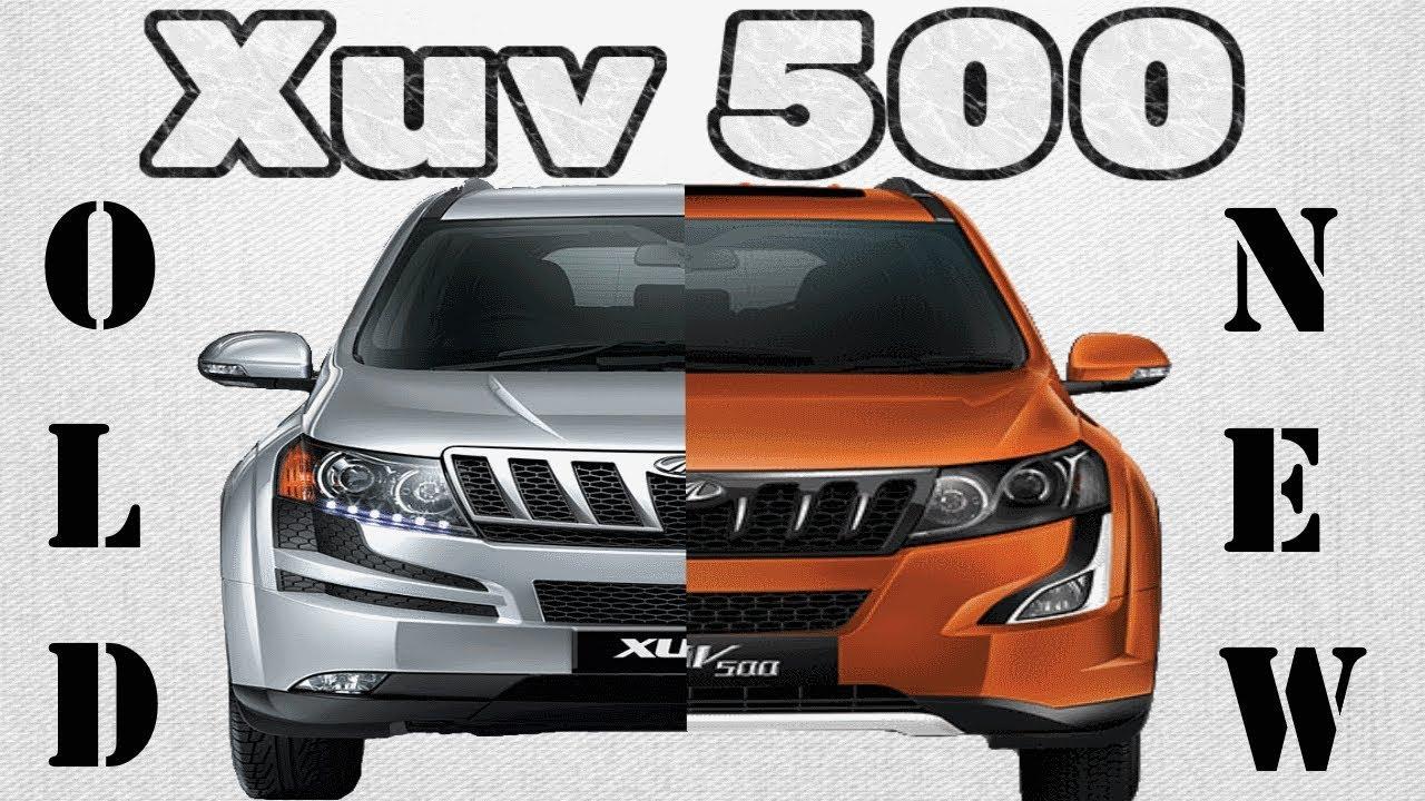 Old XUV 500 Vs New XUV 500 | 2017