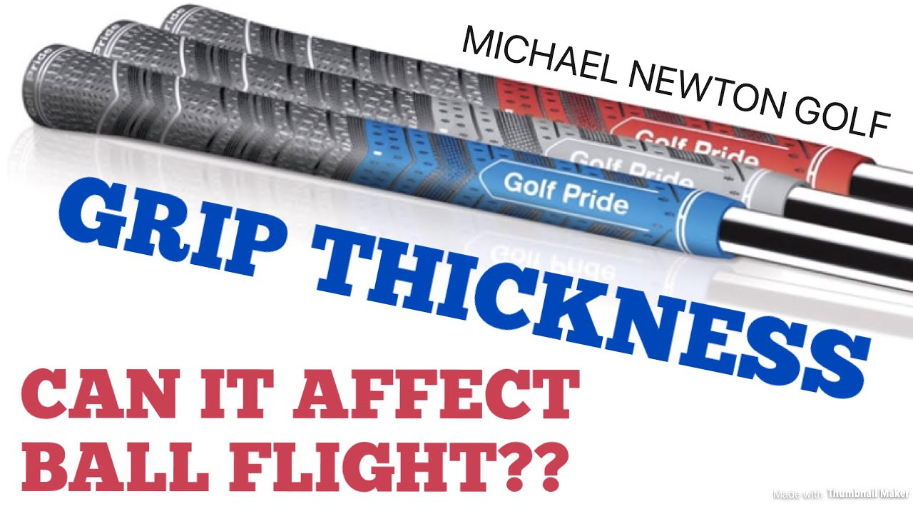 Golf Grip Thickness Can It Affect Your Ball Flight Youtube