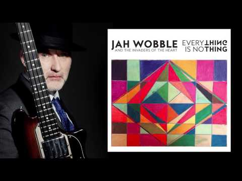 Jah Wobble & The Invaders Of The Heart - 'Cosmic Blueprint'