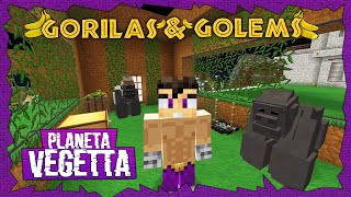 TENEMOS GORILAS Y GOLEMS! - PLANETA VEGETTA #39