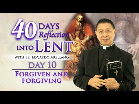 40 Days Reflection into Lent  DAY 10 FORGIVEN AND FORGIVING
