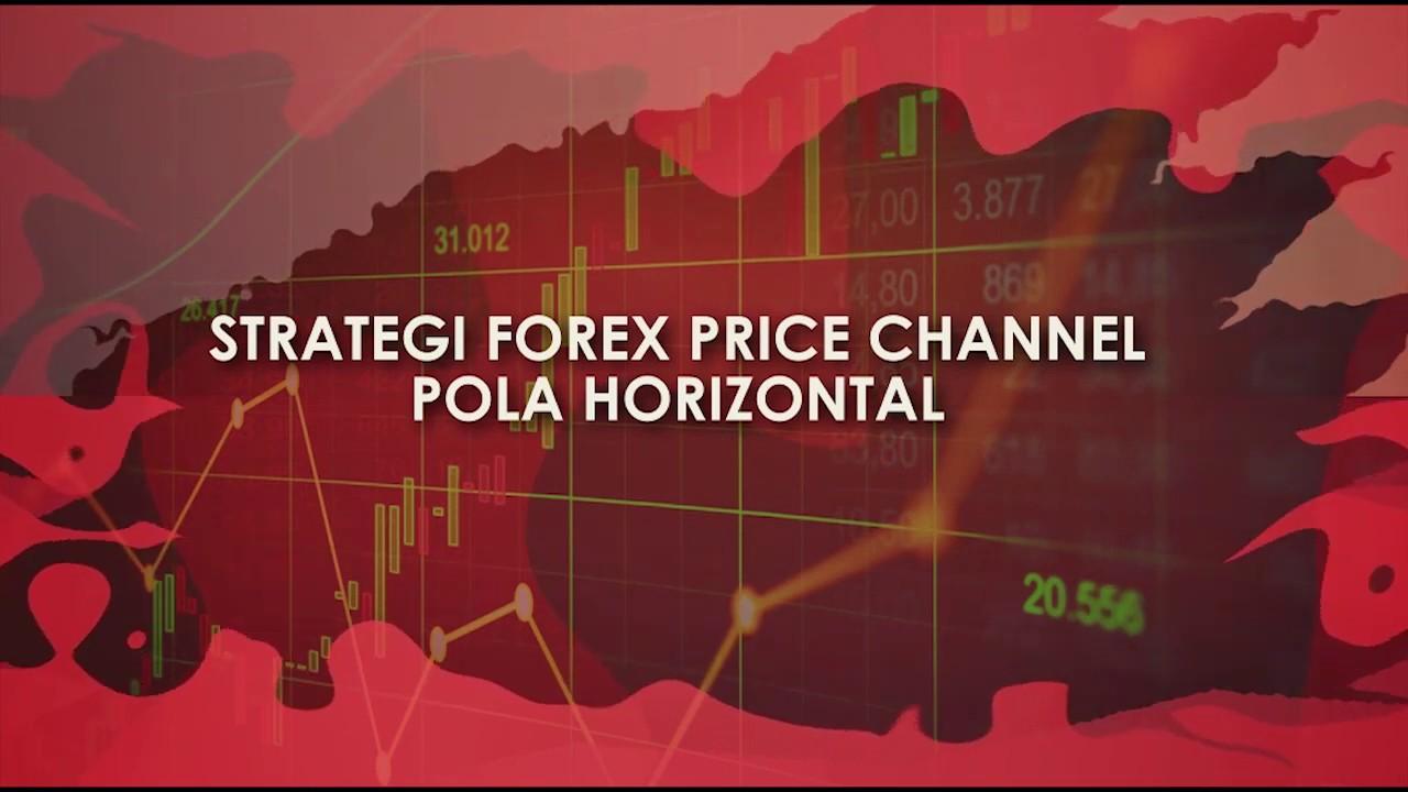 STRATEGI FOREX PRICE CHANNEL POLA HORIZONTAL (VIDEOGRAFIS ...