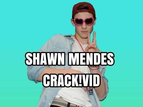 SHAWN MENDES CRACK!VID