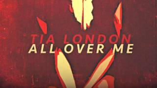 Watch Tia London All Over Me video