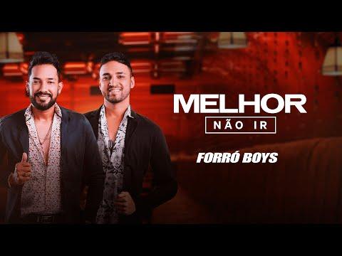 FORRÓ BOYS – MELHOR NÃO IR