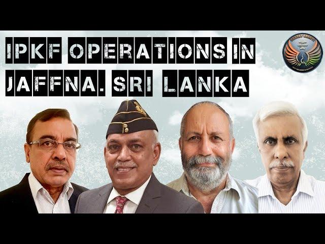 IPKF's Operations in Jaffna, Sri Lanka