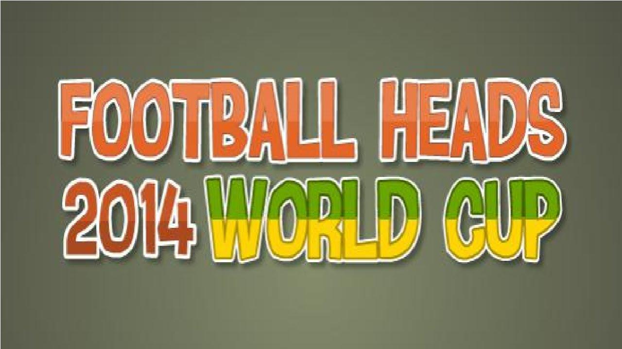 Football Heads World Cup 2014 Youtube