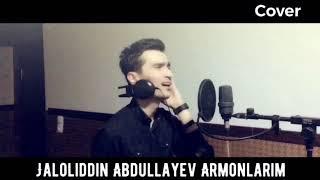Sardor Mamadaliyev - (Cover) Jaloliddin Abdullayev - Armonlarim