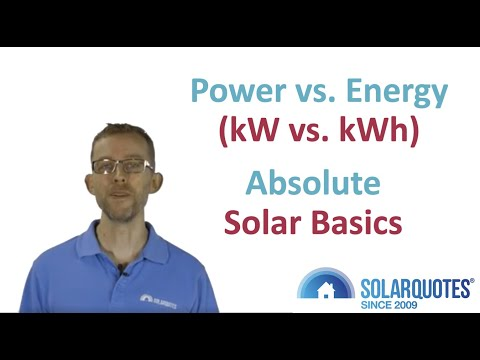 Power Vs Energy (kW Vs. KWh) : Absolute Solar Power Basics