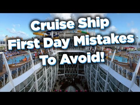 Mistakes To Avoid On The First Day Of Your Cruise