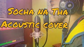 socha na tha-@Zaeden | Acoustic Cover by Aayush Krishnan