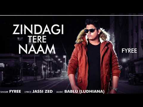 Zindagi Tere Naam   Fyree   Jassi Zed   Bablu (Ludhiana)