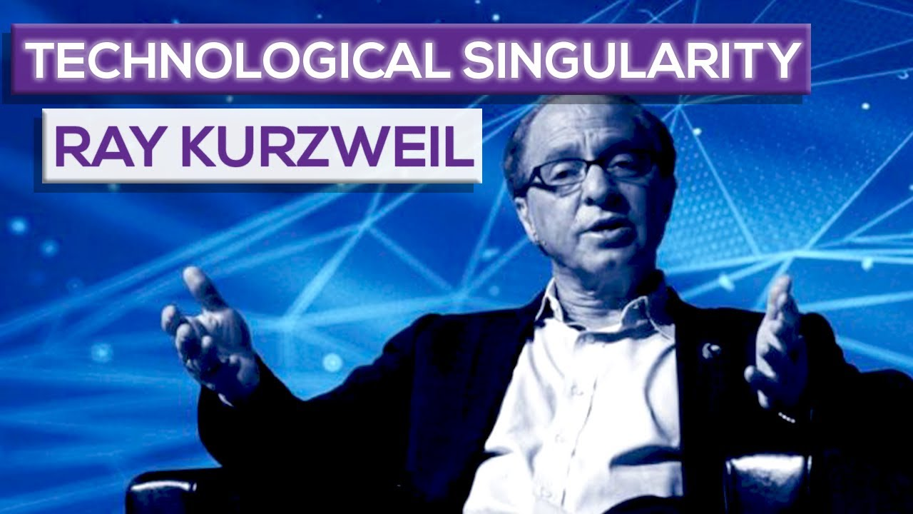 Ray Kurzweil, The Technological Singularity And The Future Of ...