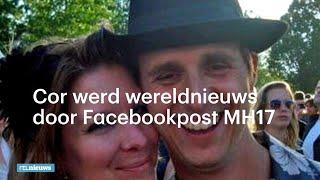 MH17-slachtoffer Cor werd wereldnieuws door Facebook