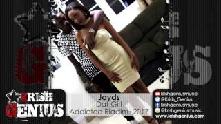 Jayds - Dat Girl [Addicted Riddim] February 2017