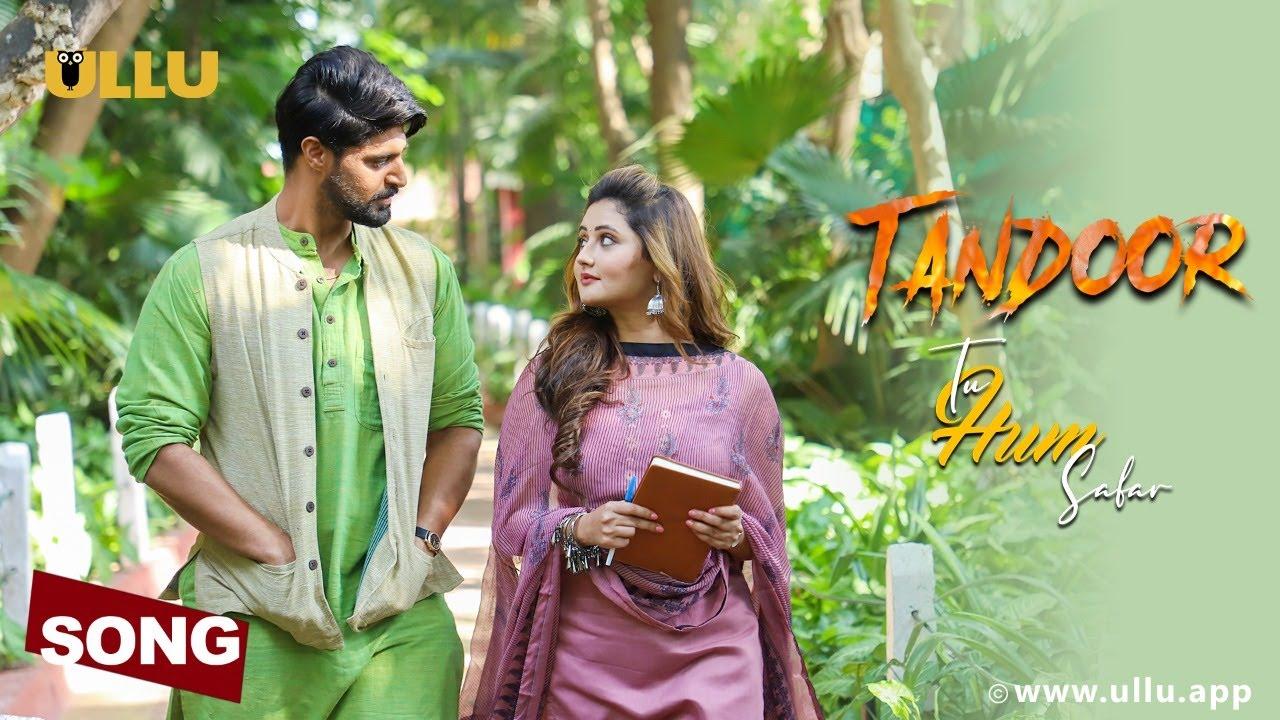 Tu Humsafar I Tandoor I Ullu Originals I Rashami Desai & Tanuj Virwani