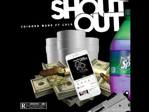 """Trigger Mane ft. Lala """"Shout Out"""""""