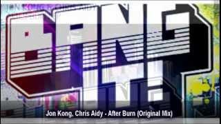 Jon Kong, Chris Aidy - After Burn (Original Mix)