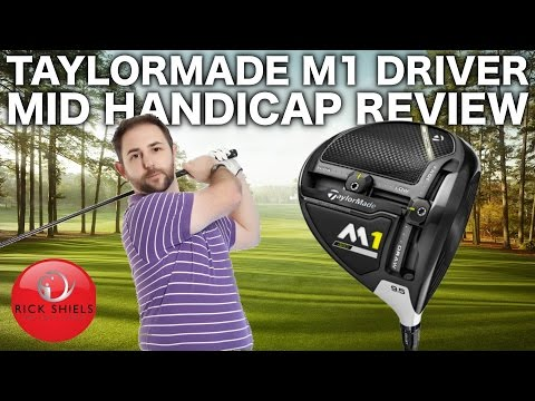 TAYLORMADE M1 2017 DRIVER - MID HANDICAP REVIEW