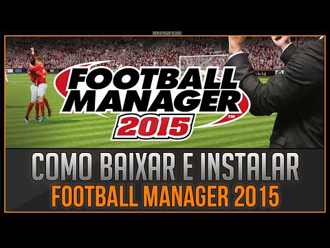 Como Baixar E Instalar - Football Manager 2015 (PC)