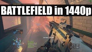 Battlefield in 1440p!   Battlefield 4