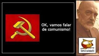 Então tá, vamos falar de comunismo!
