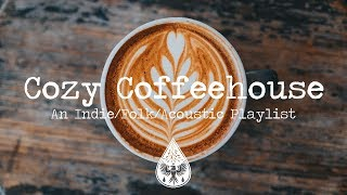 Cozy Coffeehouse ☕ - An Indie/Folk/Acoustic Playlist thumbnail
