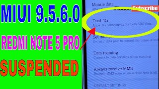 MIUI 9.5.6.0 FOR Redmi Note 5 Pro | Miui 9.5 SUSPENDED again | DUAL VOLTE or 4G
