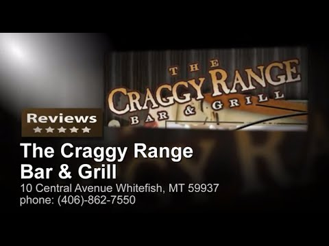 The Craggy Range Bar & Grill - Reviews – (406) 862-7550 WHITEFISH MONTANA RESTAURANTS Reviews