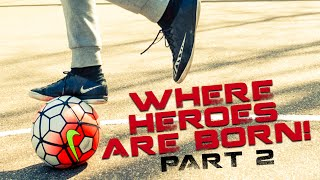 INSANE STREET FOOTBALL: WHERE HEROES ARE BORN! PART 2 FT. JEAND DOEST