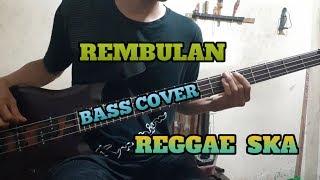 Bass COVER REMBULAN Reggae Ska Version