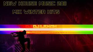 Top New House Music 2011 Mix [Winter Hits & Clubbing Dancefloor Party] DJ LemoN