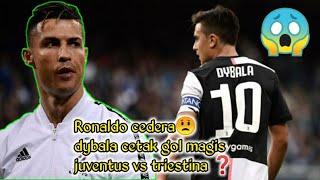 Ronaldo cedera dybala cetak gol magis juventus vs triestina