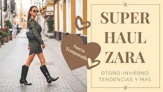 MODA: SUPER HAUL DE ZARA - NUEVA TEMPORADA OTOÑO INVIERNO 2019 2020