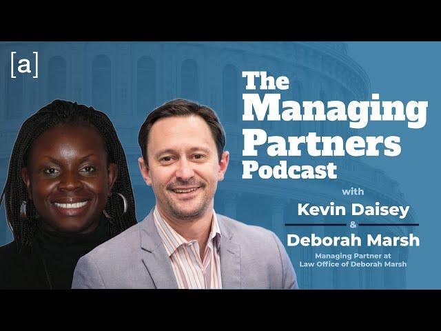 Deborah Marsh - The Managing Partners Podcast