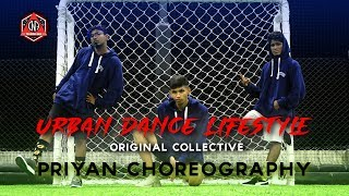 Big Sean - Bezerk | Priyan Choreography | GANG DNA | URBAN DANCE LIFESTYLE - ORIGINAL COLLECTIVE