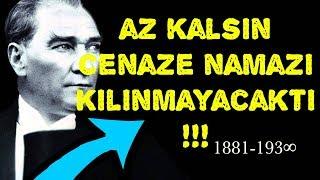 Mustafa Kemal Atatürk'ün Gerçek Ölüm Sebebi VE Bilinmeyen Cenaze Namazı !!