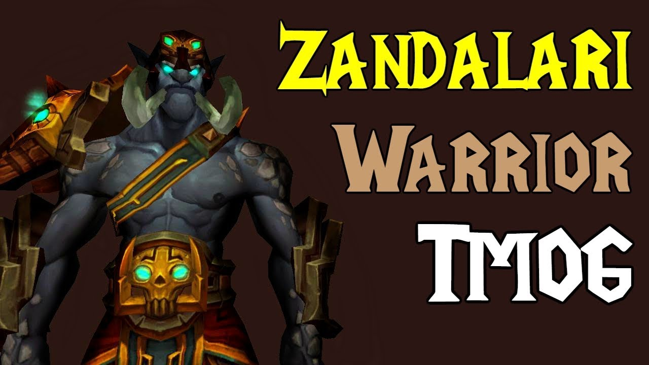 Zandalari Troll Warrior Transmog Tiers 1 21 Pve Dress Room World