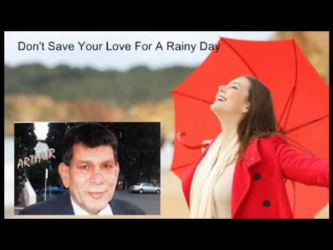 Don't Save Your Love For A Rainy Day - Arthur Speldewinde